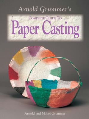 Cover image for Arnold Grummer's complete guide to paper casting