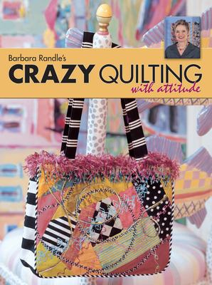 Cover image for Barbara Randle's crazy quilting with attitude
