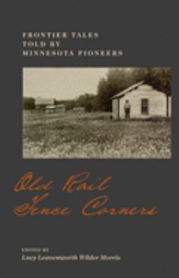 Cover image for Old rail fence corners : frontier tales told by Minnesota pioneers