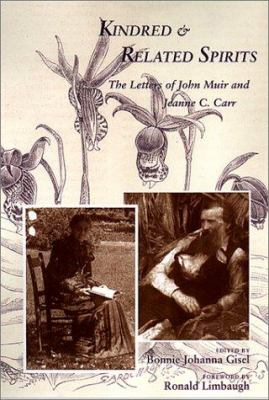 Cover image for Kindred & related spirits : the letters of John Muir and Jeanne C. Carr