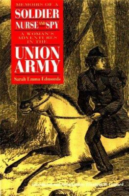 Cover image for Memoirs of a soldier, nurse, and spy : a woman's adventures in the Union Army