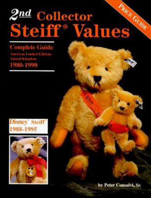 Cover image for 2nd collector Steiff values : complete guide, American limited editions, animal kingdom, 1980-1990 : Disney Steiff, 1988-1995 : store exclusives, 1980-1995