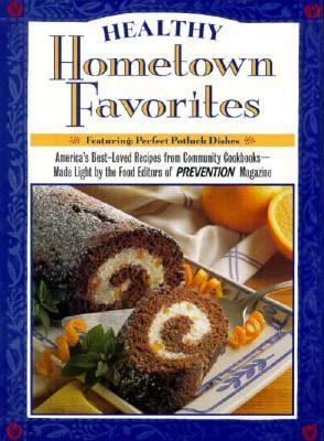 Cover image for Healthy hometown favorites : America's best-loved recipes from community cookbooks--made light by the food editors of Prevention magazine