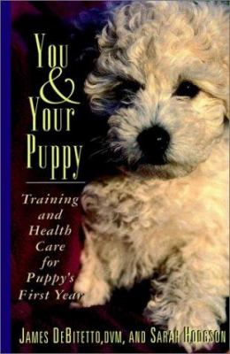 Cover image for You & your puppy : training and health care for puppy's first year