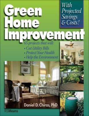 Cover image for Green home improvement : 65 projects that will cut utility bills, protect your health, help the environment