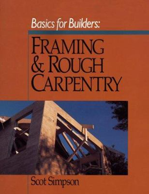 Cover image for Basics for builders : framing & rough carpentry