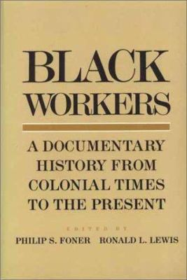 Cover image for Black workers : a documentary history from colonial times to the present