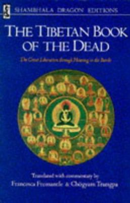 Cover image for The Tibetan book of the dead : the great liberation through hearing in the Bardo