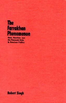Cover image for The Farrakhan phenomenon : race, reaction, and the paranoid style in American politics