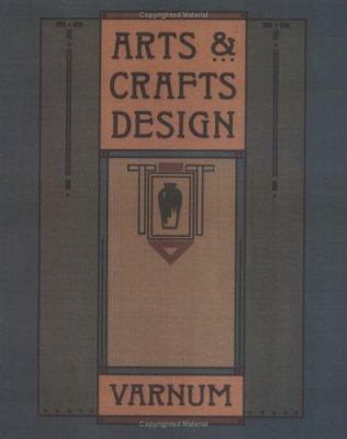 Cover image for Arts & crafts design : a selected reprint of Industrial arts design