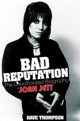 Cover image for Bad reputation : the unauthorized biography of Joan Jett