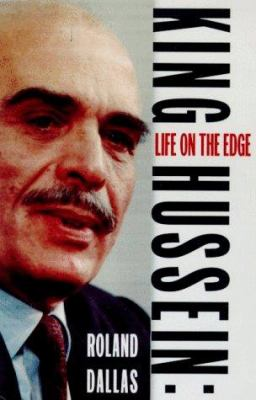 Cover image for King Hussein : a life on the edge