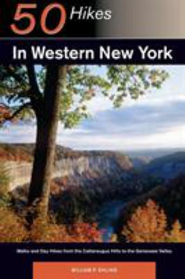 Cover image for Fifty hikes in western New York : walks and day hikes from the Cattaraugus Hills to the Genesee Valley