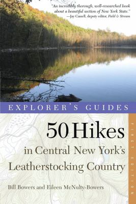 Cover image for 50 Hikes in central New York's Leatherstocking country : from Lake Ontario to the southern tier