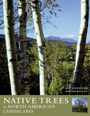 Cover image for Native trees for North American landscapes : from the Atlantic to the Rockies