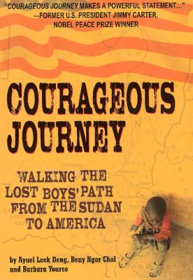 Cover image for Courageous journey : walking the Lost Boys' path from the Sudan to America