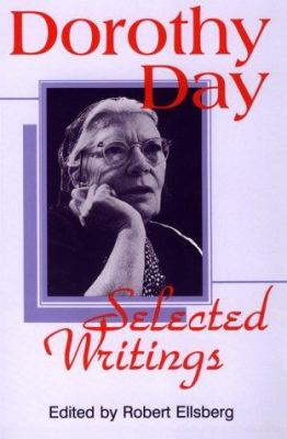 Cover image for Dorothy Day, selected writings : By little and by little