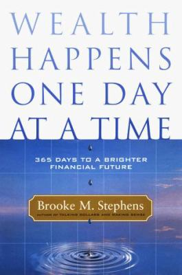 Cover image for Wealth happens one day at a time : 365 days to a brighter financial future