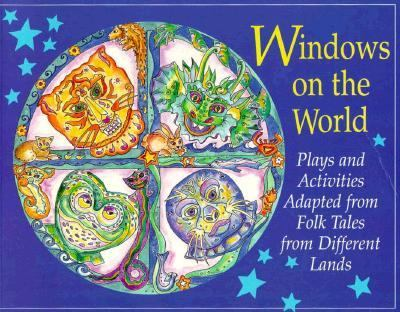 Cover image for Windows on the world : plays and activities adapted from folk tales from different lands