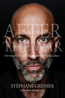Cover image for After the war : surviving PTSD and changing mental health culture