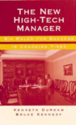 Cover image for The New high-tech manager : six rules for success in changing times