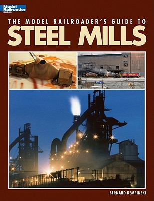 Cover image for The model railroader's guide to steel mills