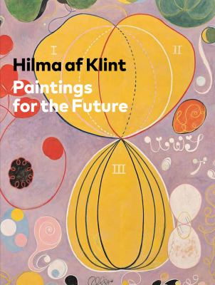 Cover image for Hilma af Klint : paintings for the future