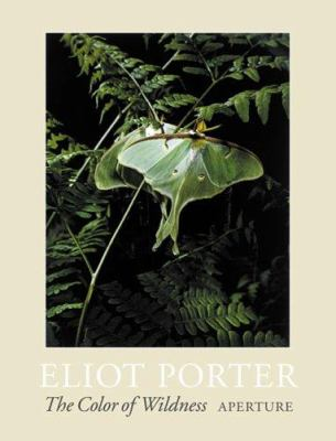 Cover image for Eliot Porter : the color of wildness