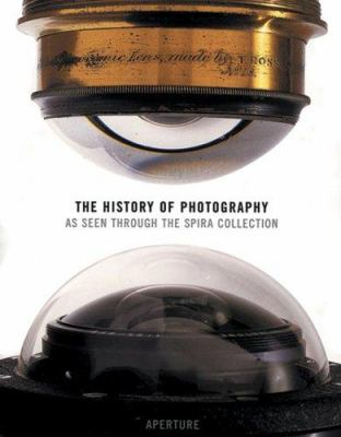 Cover image for The history of photography as seen through the Spira collection