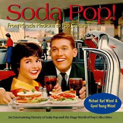 Cover image for Soda pop! : from miracle medicine to pop culture