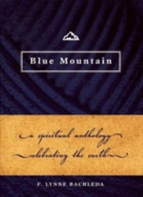 Cover image for Blue mountain : a spiritual anthology celebrating the Earth