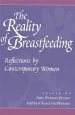 Cover image for The reality of breastfeeding : reflections by contemporary women