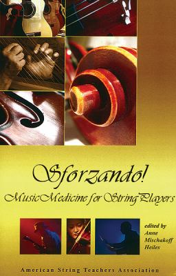 Cover image for Sforzando! : music medicine for string players : selected proceedings from the Illinois-ASTA Conference, June 22-24, 1984