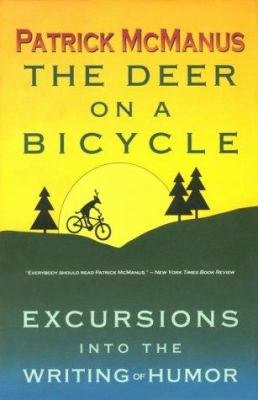 Cover image for The deer on a bicycle : excursions into the writing of humor
