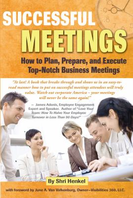 Cover image for Successful meetings : how to plan, prepare, and execute top-notch business meetings