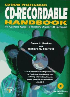 Cover image for CD-ROM professional's CD-recordable handbook : the complete guide to practical desktop CD