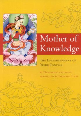 Cover image for Mother of knowledge : the enlightenment of Ye-shes mTsho-rgyal