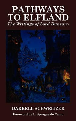Cover image for Pathways to elfland : the writings of Lord Dunsany