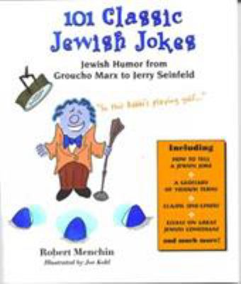 Cover image for 101 classic Jewish jokes : Jewish humor from Groucho Marx to Jerry Seinfeld