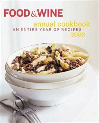 Cover image for Food & Wine annual cookbook : an entire year of recipes, 2003.