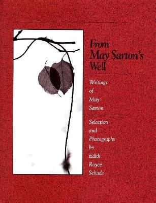 Cover image for From May Sarton's well : writings of May Sarton