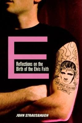 Cover image for E : reflections on the birth of the Elvis faith