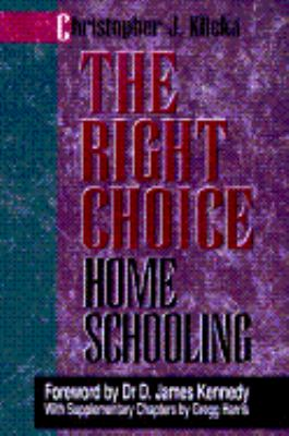 Cover image for The right choice : the incredible failure of public education and the rising hope of home schooling : an academic, historical, practical, and legal perspective