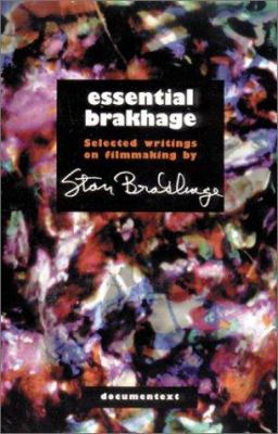 Cover image for Essential Brakhage : selected writings on filmmaking