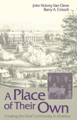 Cover image for A place of their own : creating the deaf community in America