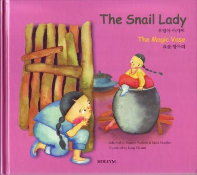 Cover image for The snail lady = Urŏngi agassi ; The magic vase = Yosul hangari