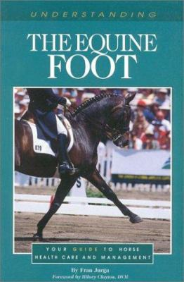 Cover image for Understanding the equine foot : your guide to horse health care and management
