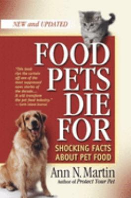 Cover image for Food pets die for : shocking facts about pet food