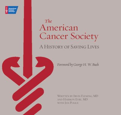 Cover image for The American Cancer Society : a history of saving lives