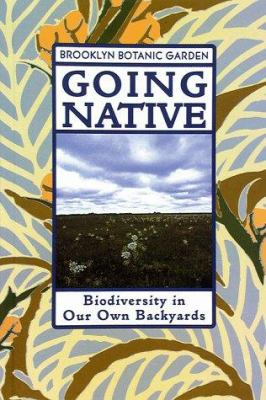 Cover image for Going native : biodiversity in our own backyards
